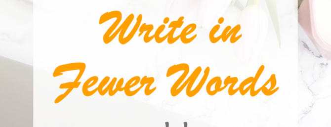 Why every writer needs to write in fewer words. If you struggle to stay concise, this post reveals the easiest way to keep you words down and your message compelling #compelling #writeless #concise