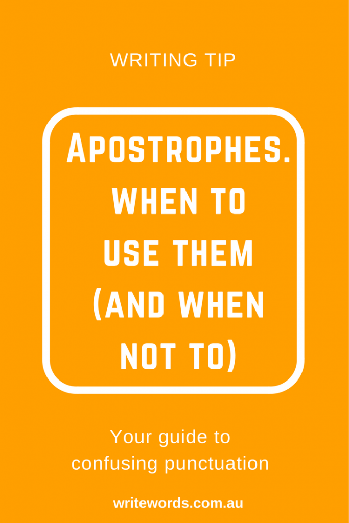 Writing and avoiding punctuation confusion – our quick writing tip on when – and when not to – use apostrophes