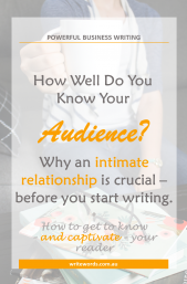 How well do you know your audience? Discover why you need an intimate relationship – before you start writing. #writewell #audience #writing