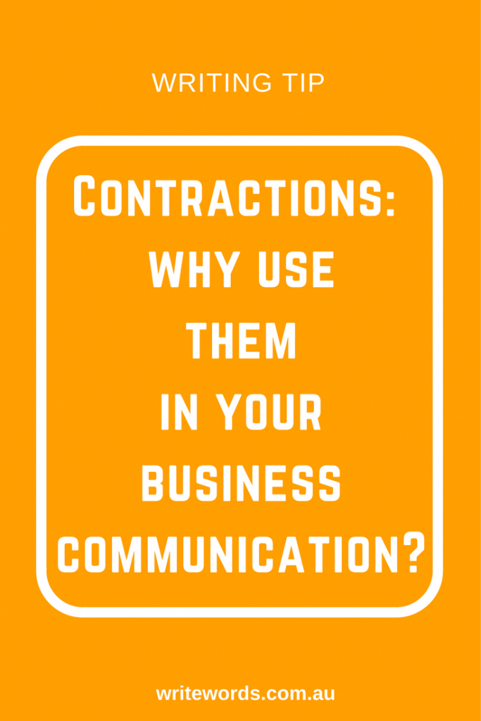 Why use contractions when you're writing an email, a Facebook update, a blog post – even a sales letter? Discover the benefits of shortening your words when writing for business.